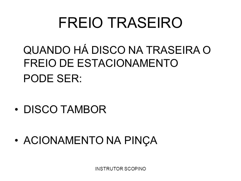 FREIO TRASEIRO QUANDO HÁ DISCO NA TRASEIRA O FREIO DE ESTACIONAMENTO