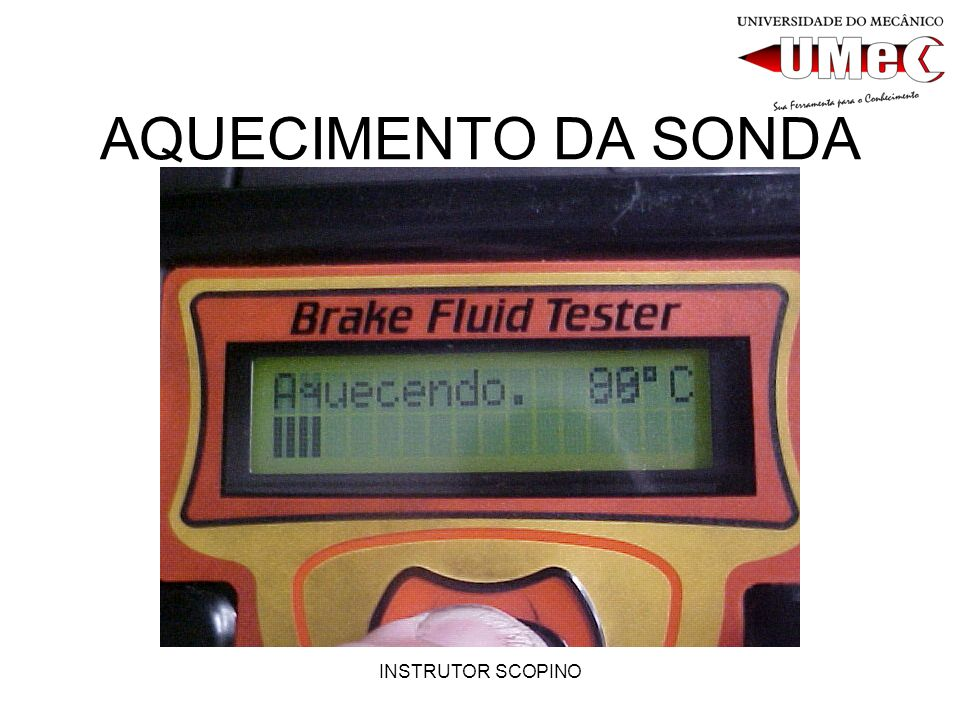 AQUECIMENTO DA SONDA INSTRUTOR SCOPINO
