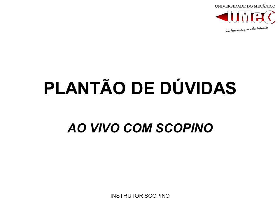 PLANTÃO DE DÚVIDAS AO VIVO COM SCOPINO INSTRUTOR SCOPINO