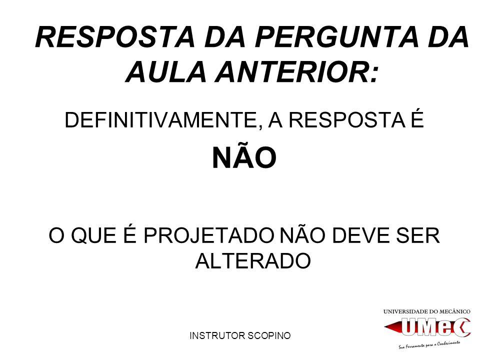 RESPOSTA DA PERGUNTA DA AULA ANTERIOR: