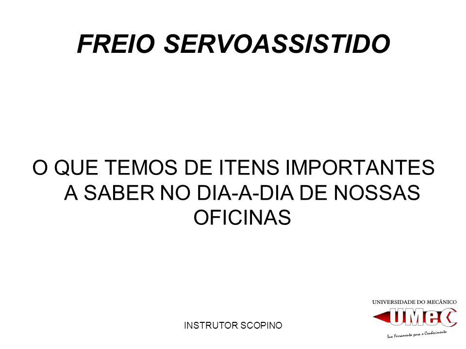 FREIO SERVOASSISTIDO O QUE TEMOS DE ITENS IMPORTANTES A SABER NO DIA-A-DIA DE NOSSAS OFICINAS.