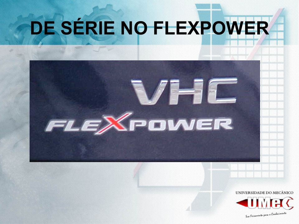 DE SÉRIE NO FLEXPOWER