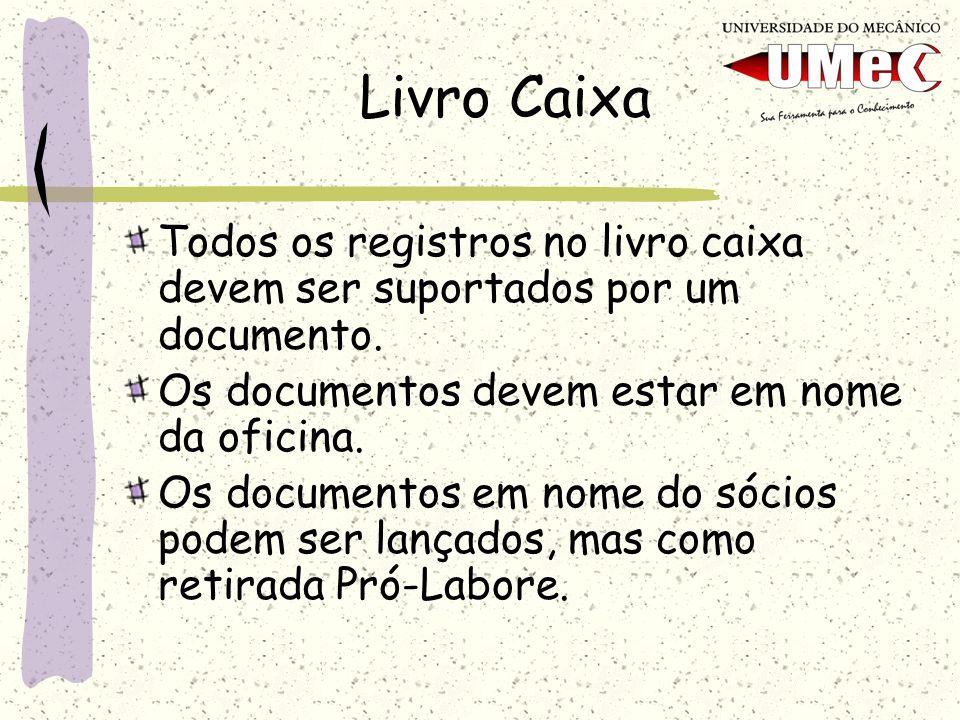 Livro CaixaTodos os registros no livro caixa devem ser suportados por um documento. Os documentos devem estar em nome da oficina.