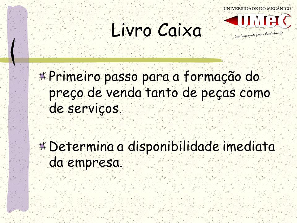 Livro CaixaPrimeiro passo para a formação do preço de venda tanto de peças como de serviços.