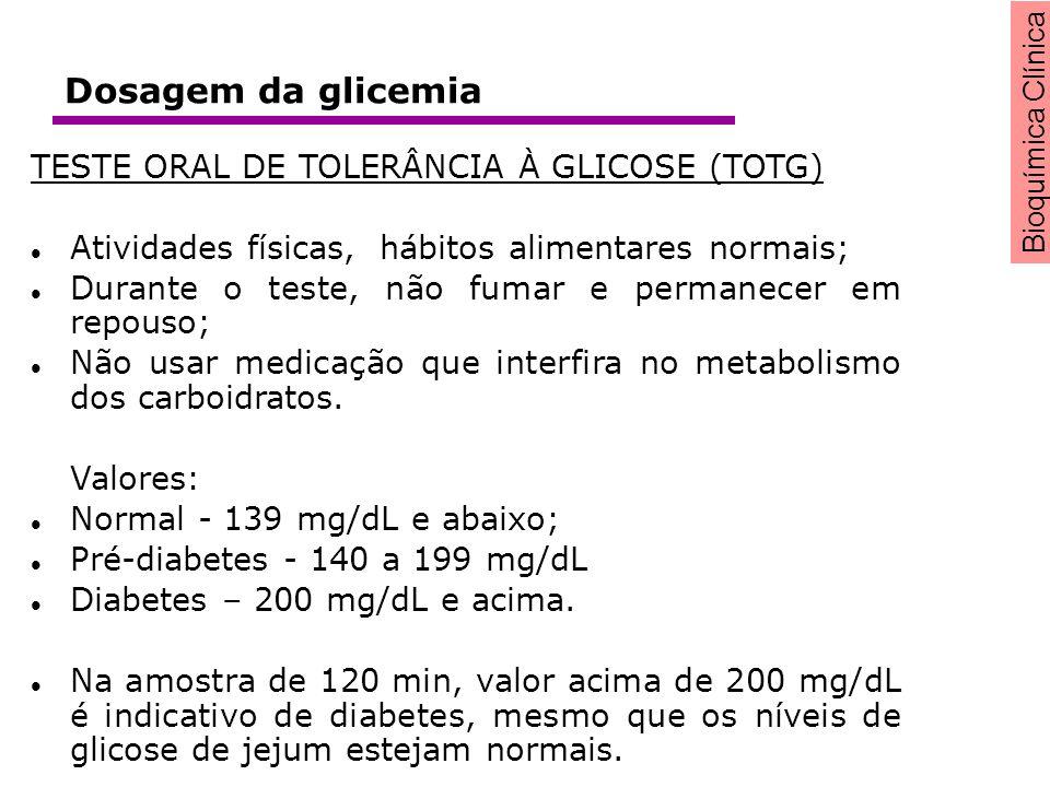 Dosagem da glicemia TESTE ORAL DE TOLERÂNCIA À GLICOSE (TOTG)