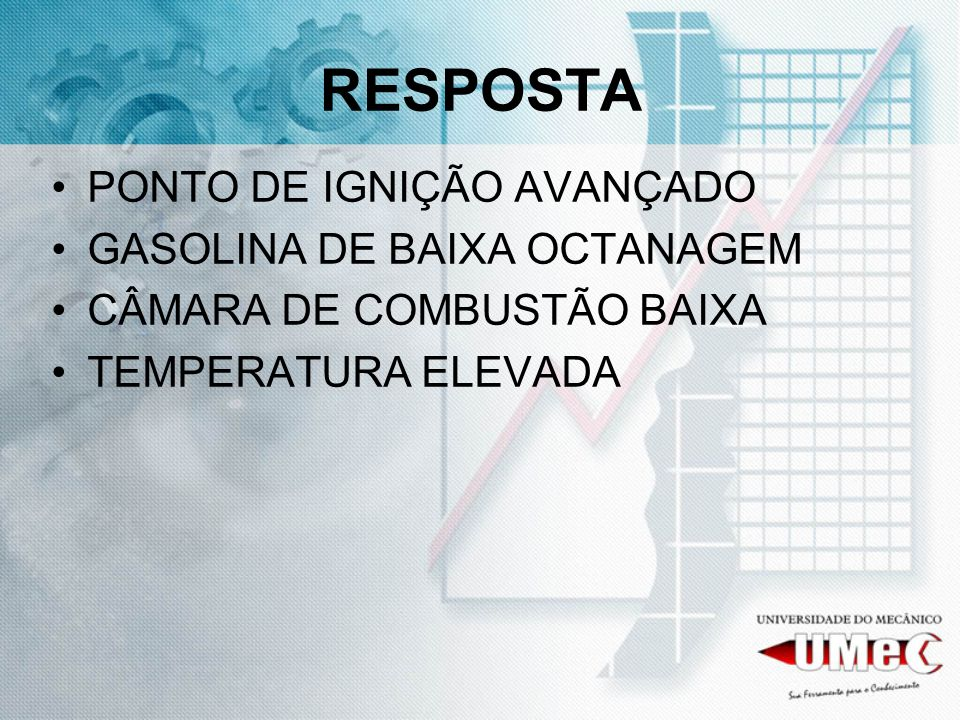 RESPOSTA PONTO DE IGNIÇÃO AVANÇADO GASOLINA DE BAIXA OCTANAGEM
