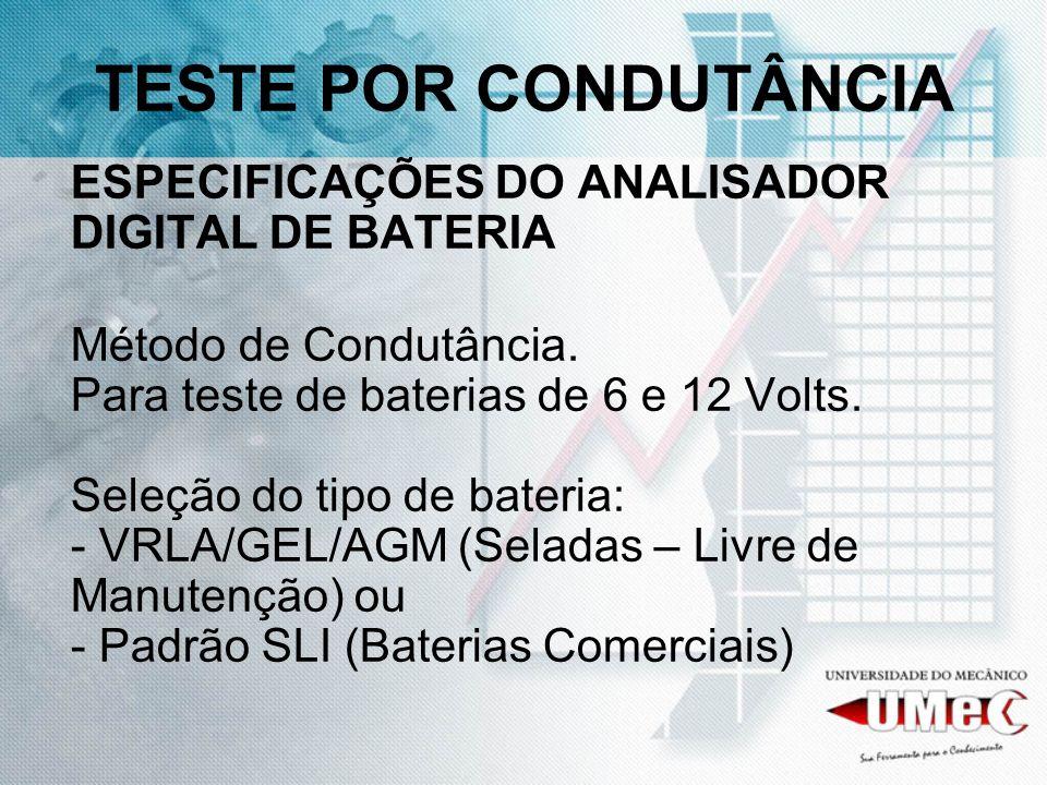 TESTE POR CONDUTÂNCIA ESPECIFICAÇÕES DO ANALISADOR DIGITAL DE BATERIA