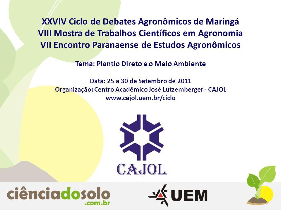 XXVIV Ciclo de Debates Agronômicos de Maringá VIII Mostra de Trabalhos Científicos em Agronomia VII Encontro Paranaense de Estudos Agronômicos