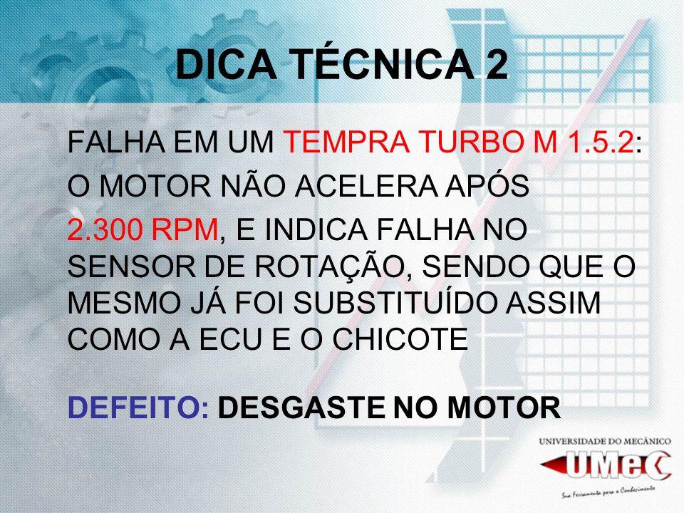 DICA TÉCNICA 2 FALHA EM UM TEMPRA TURBO M 1.5.2: