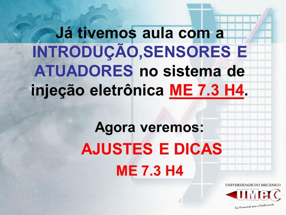 Já tivemos aula com a INTRODUÇÃO,SENSORES E ATUADORES no sistema de injeção eletrônica ME 7.3 H4.