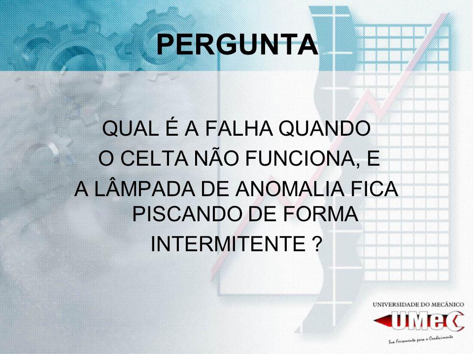 A LÂMPADA DE ANOMALIA FICA PISCANDO DE FORMA