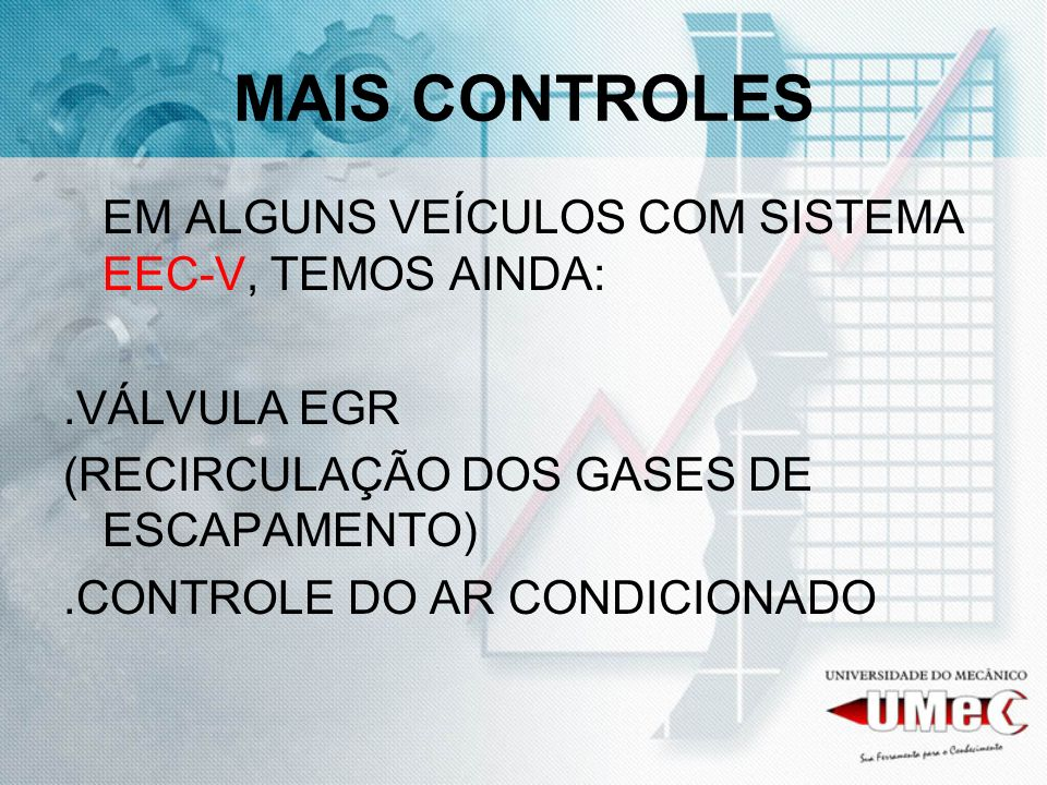 MAIS CONTROLES EM ALGUNS VEÍCULOS COM SISTEMA EEC-V, TEMOS AINDA: