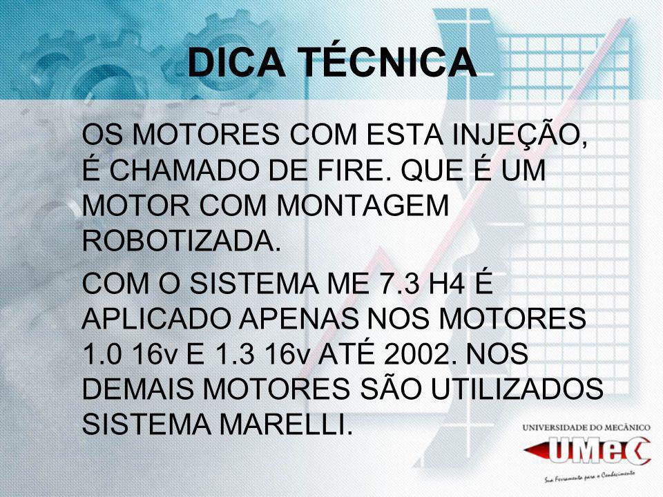 DICA TÉCNICA OS MOTORES COM ESTA INJEÇÃO, É CHAMADO DE FIRE. QUE É UM MOTOR COM MONTAGEM ROBOTIZADA.