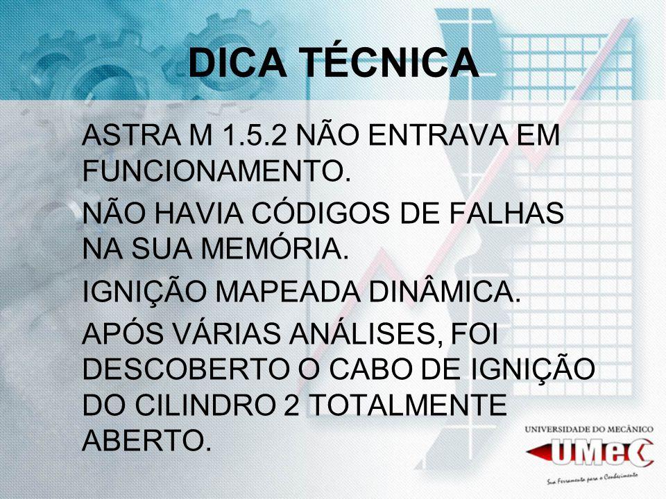 DICA TÉCNICA ASTRA M 1.5.2 NÃO ENTRAVA EM FUNCIONAMENTO.