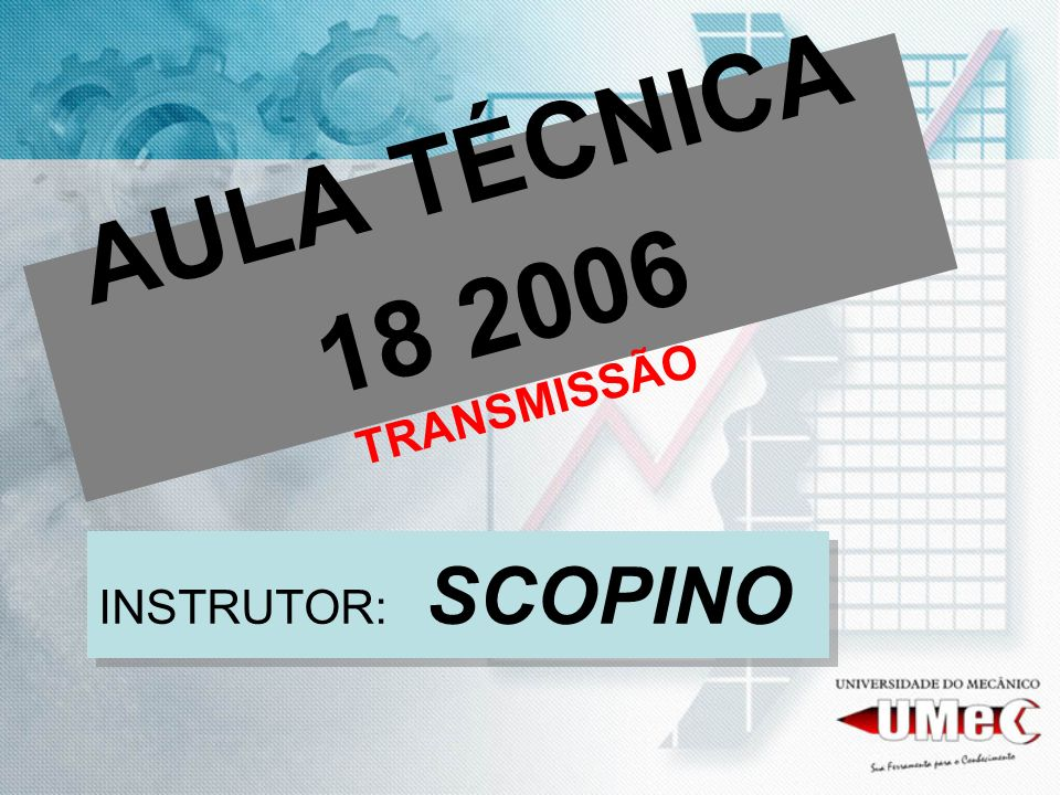 AULA TÉCNICA 18 2006 TRANSMISSÃO