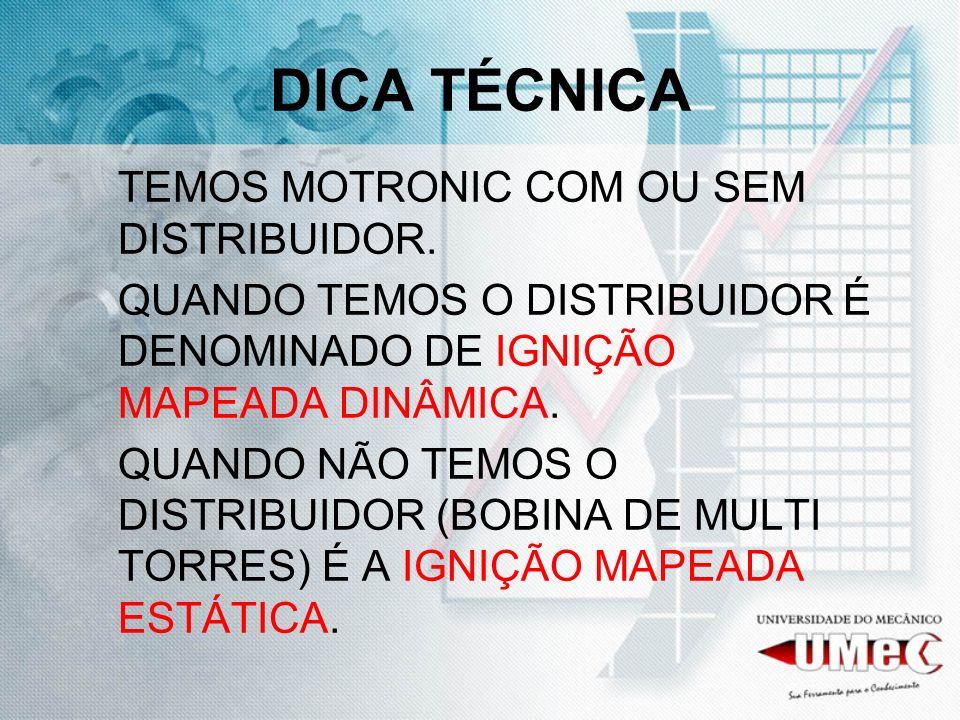 DICA TÉCNICA TEMOS MOTRONIC COM OU SEM DISTRIBUIDOR.