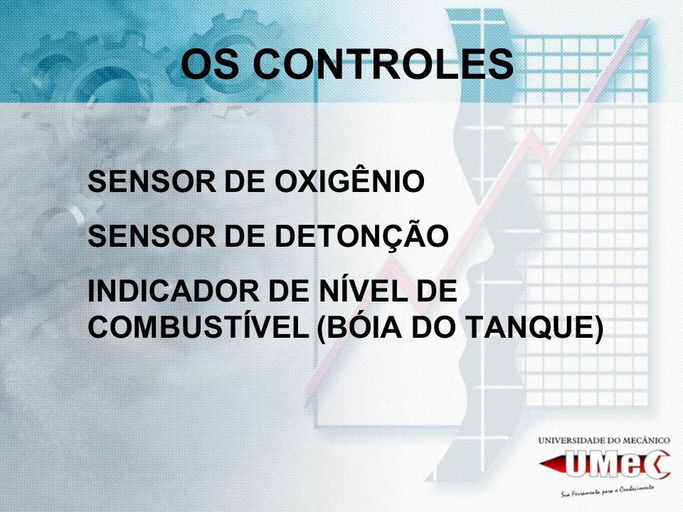 OS CONTROLES SENSOR DE OXIGÊNIO SENSOR DE DETONÇÃO