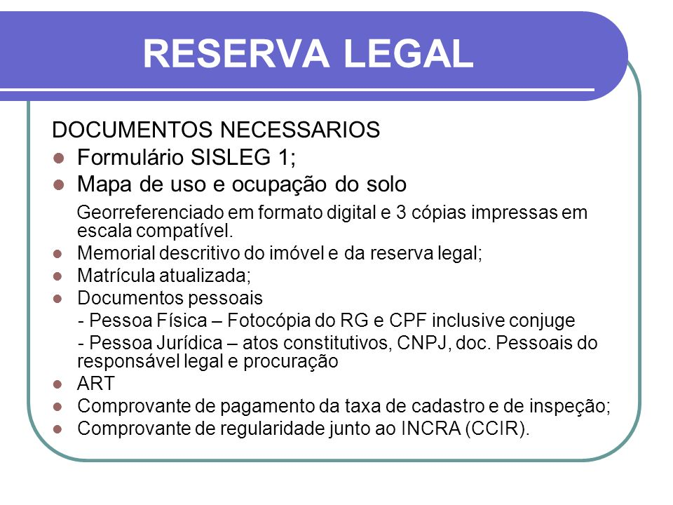 RESERVA LEGAL DOCUMENTOS NECESSARIOS Formulário SISLEG 1;