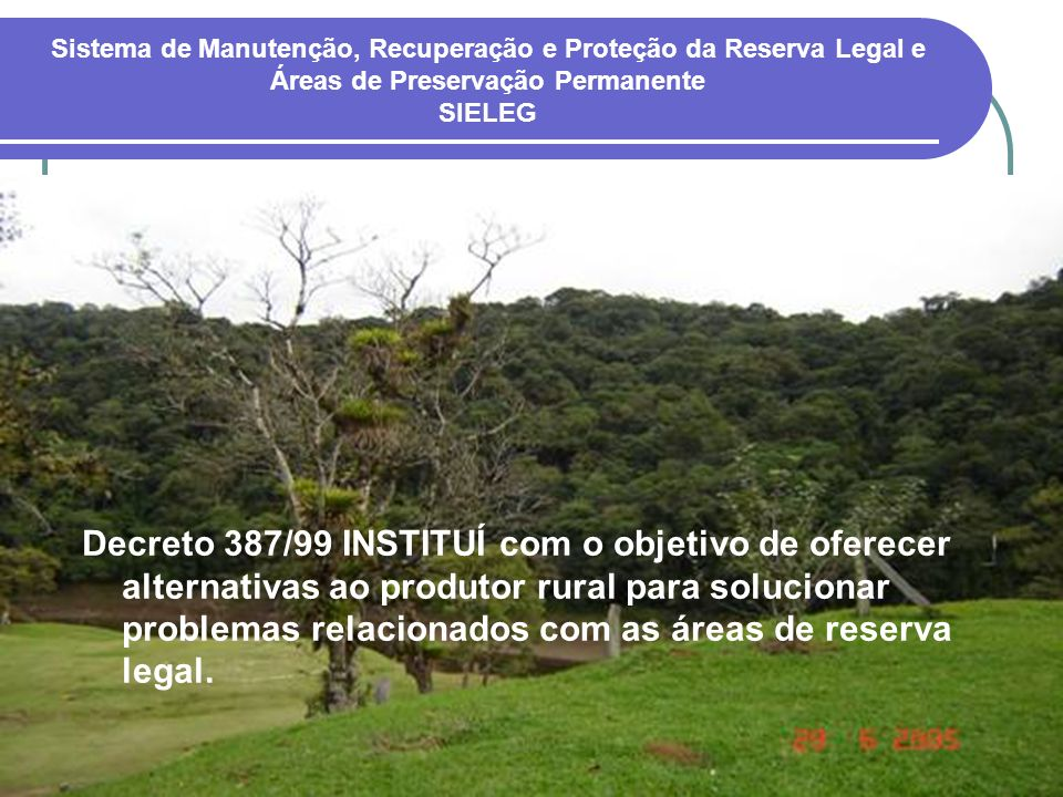 Sistema de Manutenção, Recuperação e Proteção da Reserva Legal e Áreas de Preservação Permanente SIELEG
