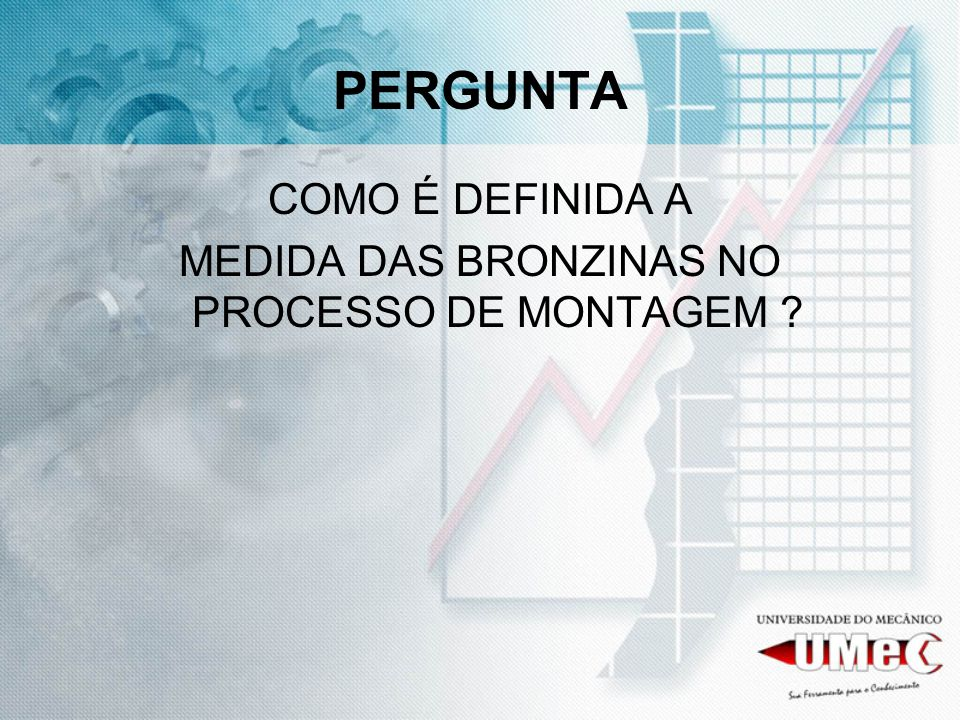 MEDIDA DAS BRONZINAS NO PROCESSO DE MONTAGEM