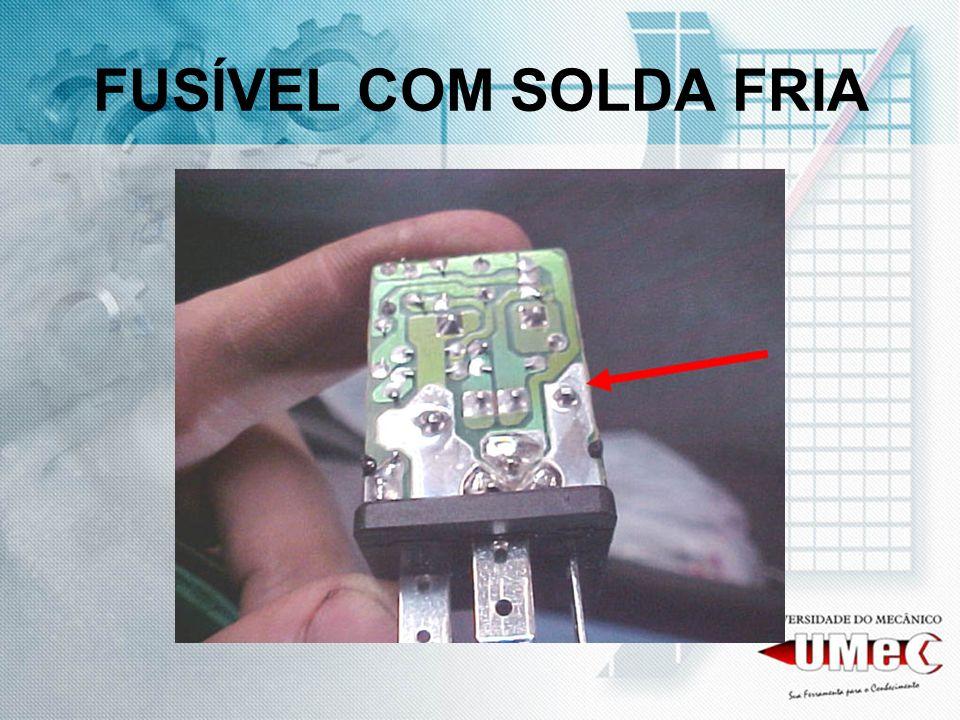 FUSÍVEL COM SOLDA FRIA