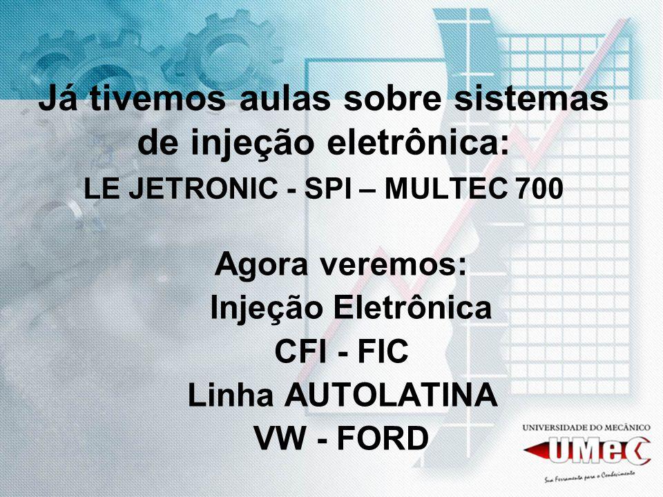 Já tivemos aulas sobre sistemas de injeção eletrônica: LE JETRONIC - SPI – MULTEC 700