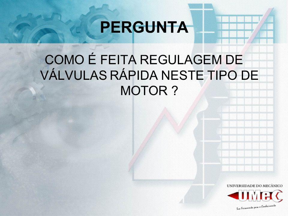 COMO É FEITA REGULAGEM DE VÁLVULAS RÁPIDA NESTE TIPO DE MOTOR