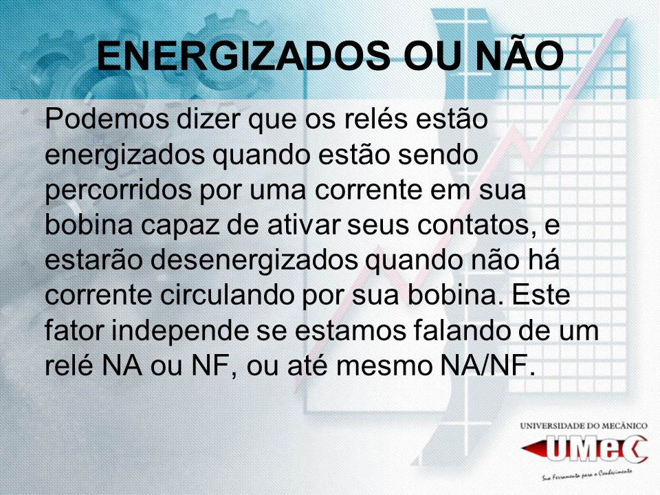 ENERGIZADOS OU NÃO