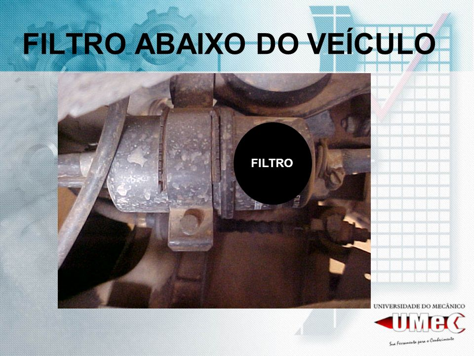 FILTRO ABAIXO DO VEÍCULO