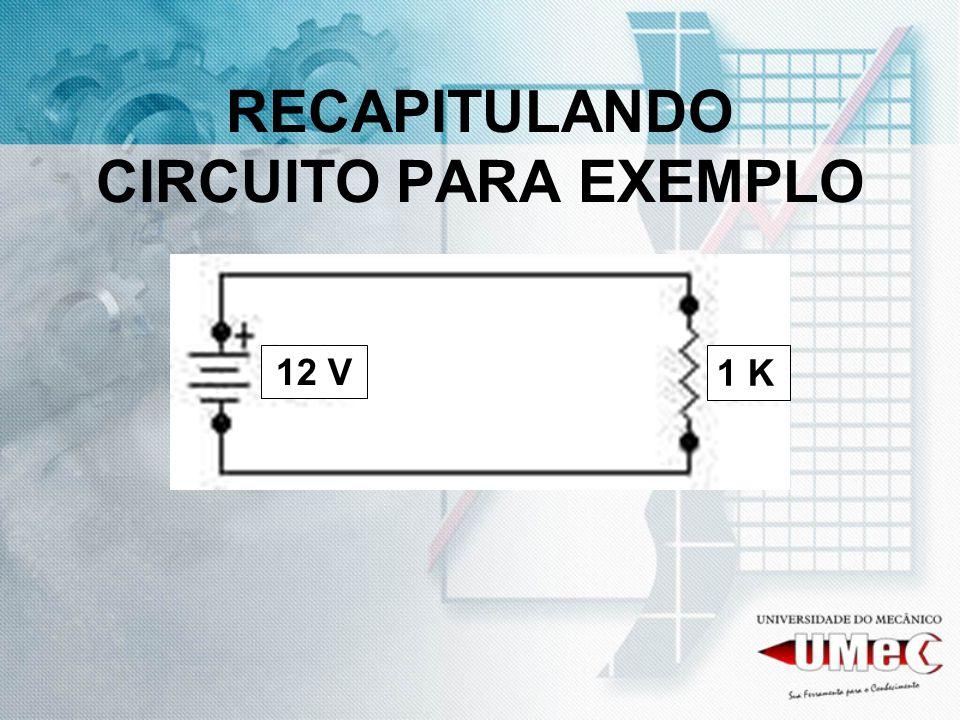 RECAPITULANDO CIRCUITO PARA EXEMPLO
