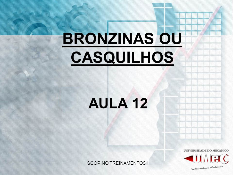 BRONZINAS OU CASQUILHOS