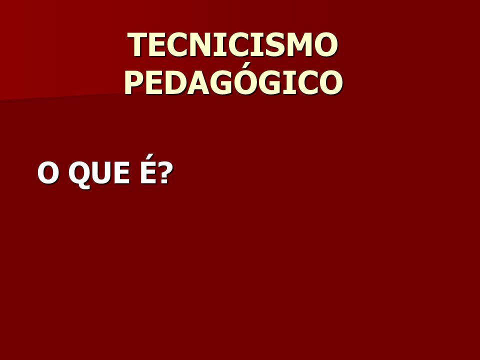 TECNICISMO PEDAGÓGICO