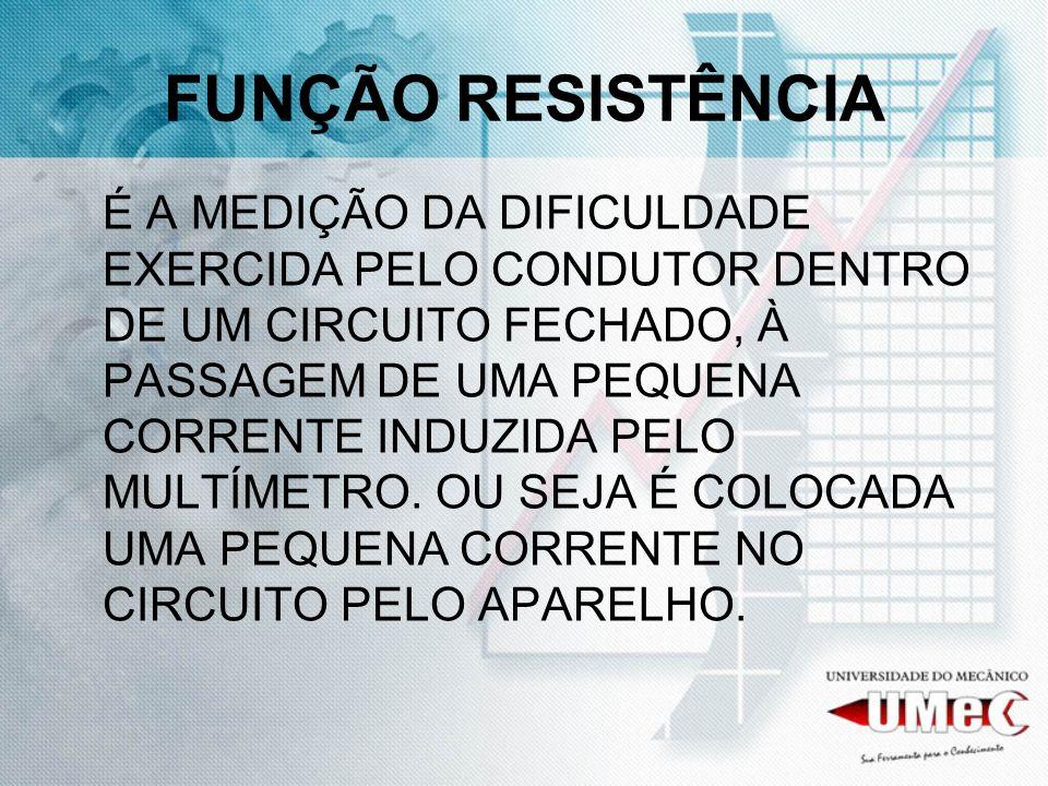 FUNÇÃO RESISTÊNCIA