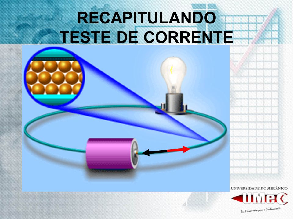 RECAPITULANDO TESTE DE CORRENTE