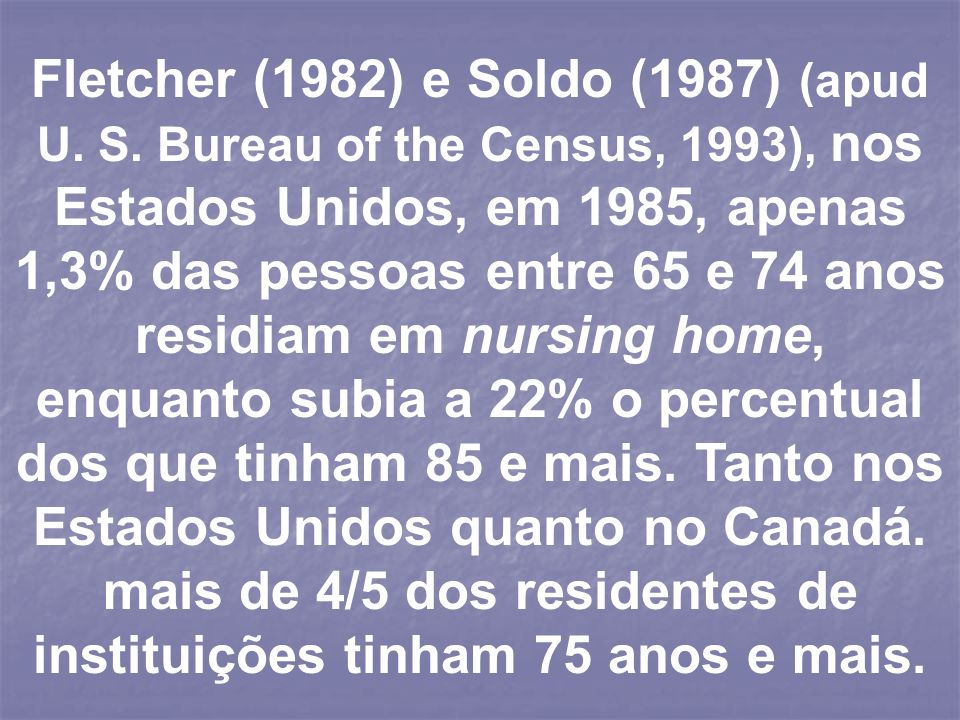 Fletcher (1982) e Soldo (1987) (apud U. S