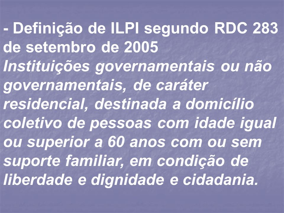 - Definição de ILPI segundo RDC 283 de setembro de 2005