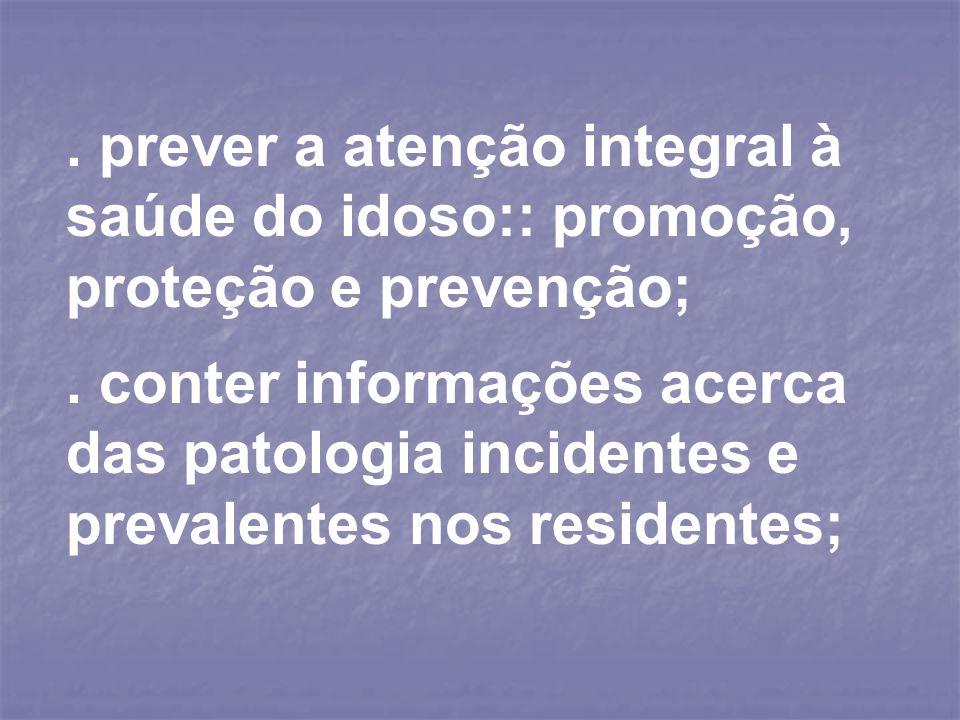 . prever a atenção integral à saúde do idoso:: promoção, proteção e prevenção;