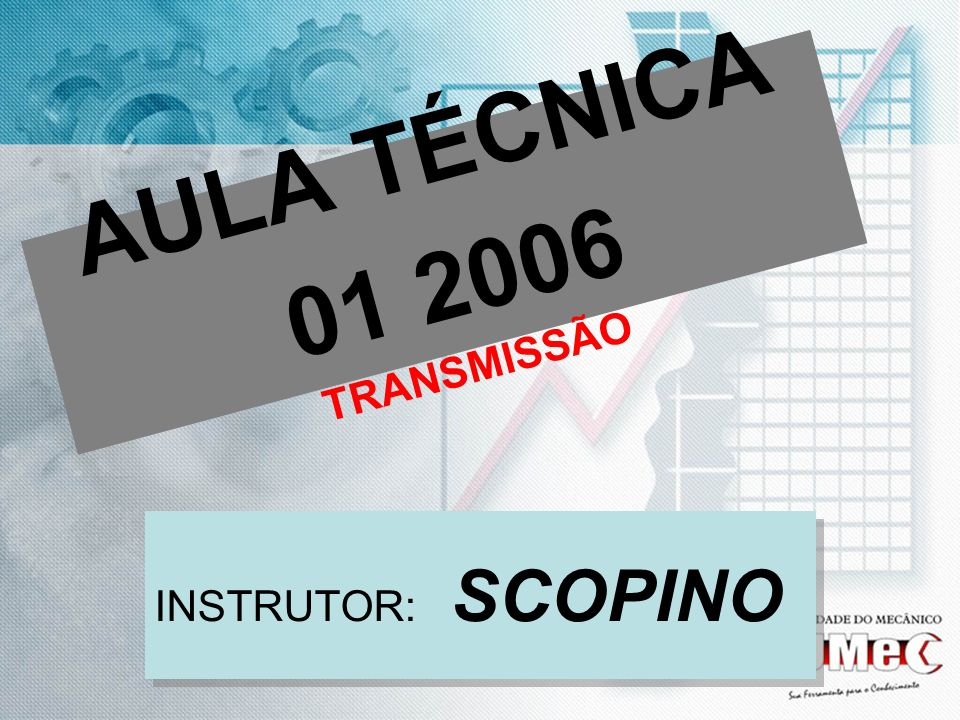 AULA TÉCNICA 01 2006 TRANSMISSÃO