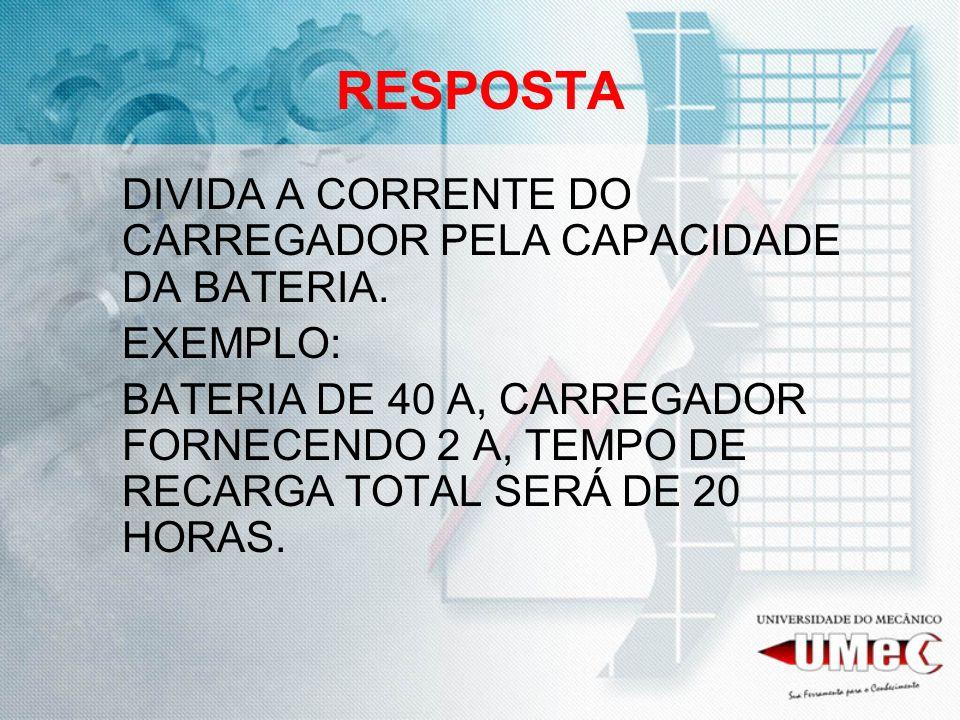RESPOSTA DIVIDA A CORRENTE DO CARREGADOR PELA CAPACIDADE DA BATERIA. EXEMPLO: