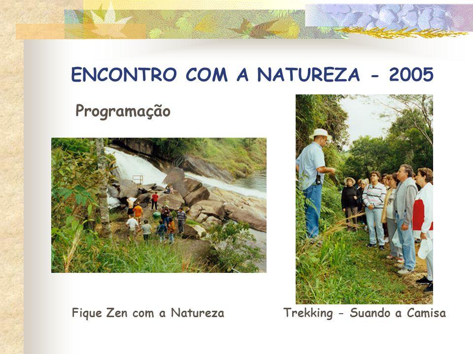 ENCONTRO COM A NATUREZA - 2005