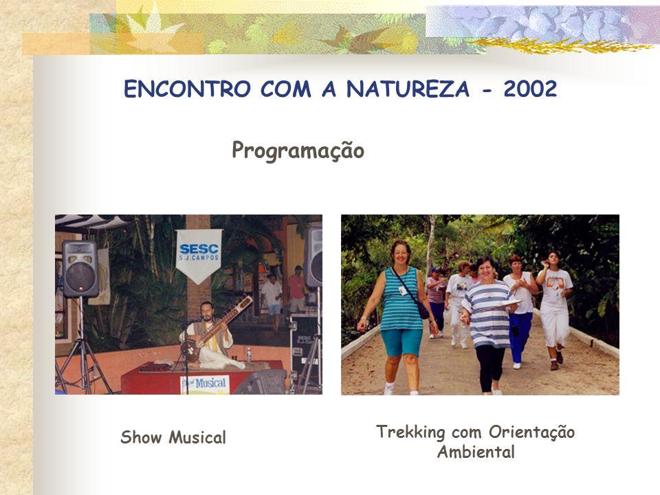 ENCONTRO COM A NATUREZA - 2002