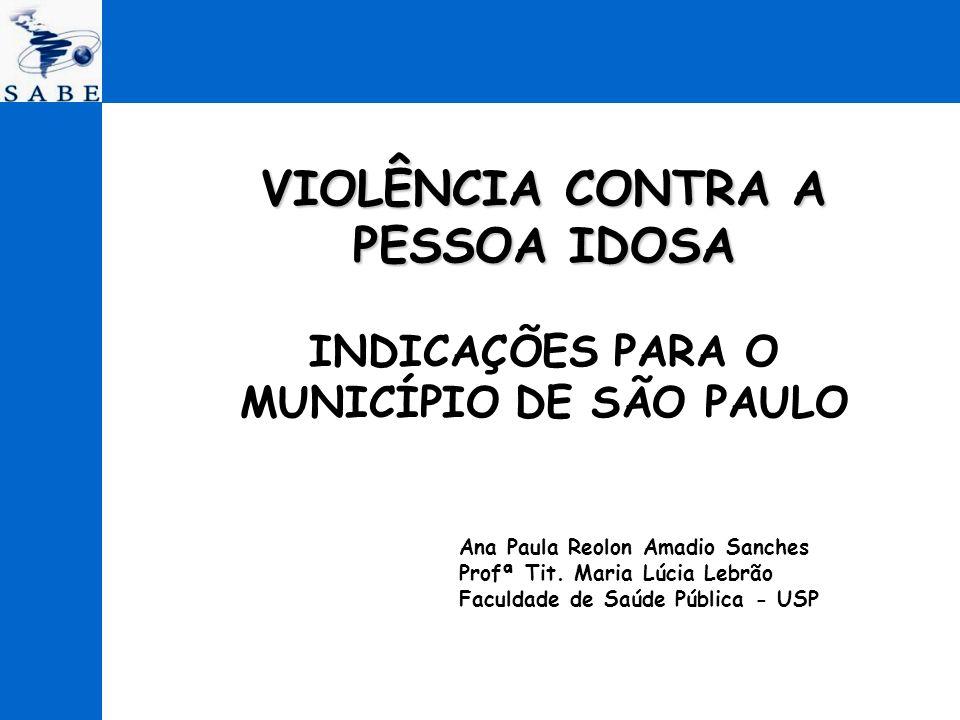 VIOLÊNCIA CONTRA A PESSOA IDOSA INDICAÇÕES PARA O MUNICÍPIO DE SÃO PAULO