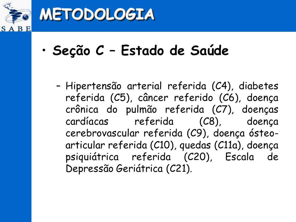 METODOLOGIA Seção C – Estado de Saúde