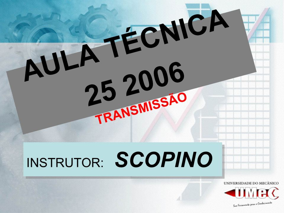 AULA TÉCNICA 25 2006 TRANSMISSÃO