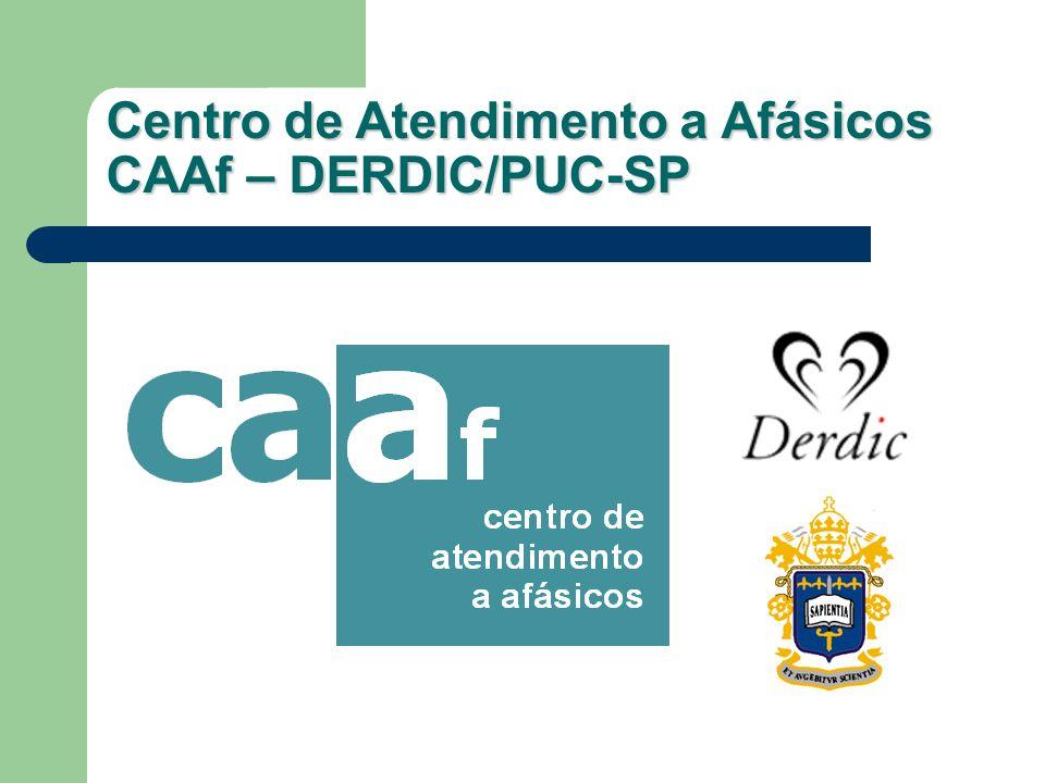 Centro de Atendimento a Afásicos CAAf – DERDIC/PUC-SP