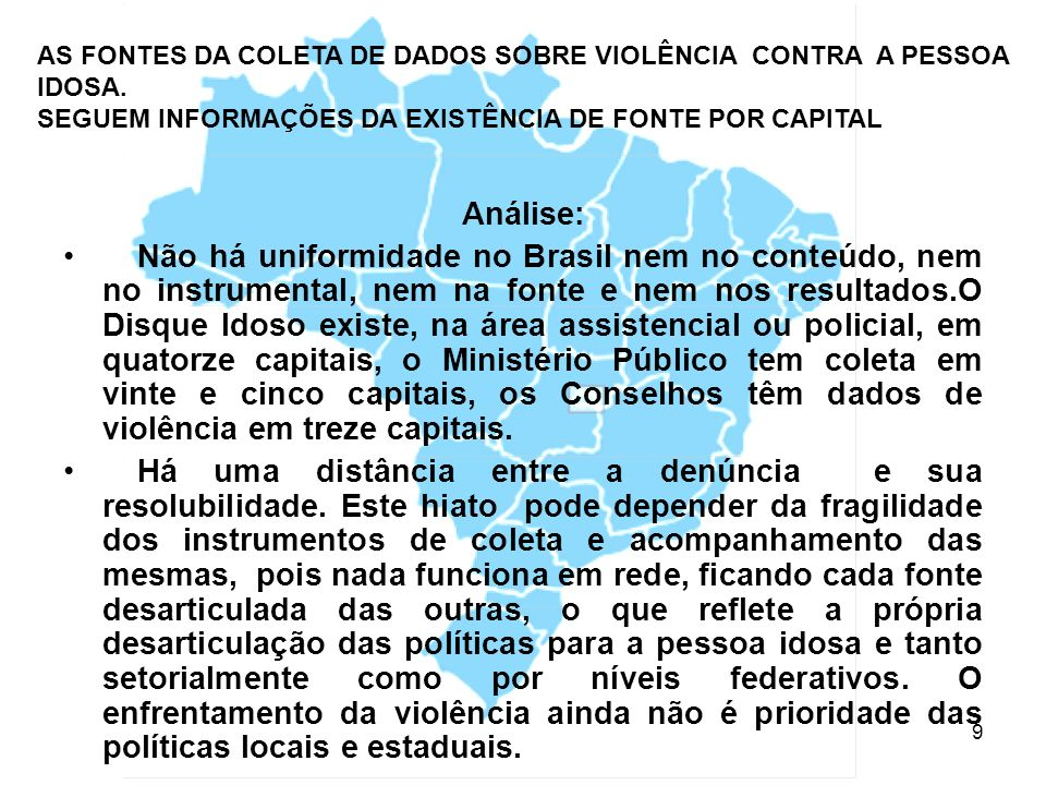 AS FONTES DA COLETA DE DADOS SOBRE VIOLÊNCIA CONTRA A PESSOA IDOSA.