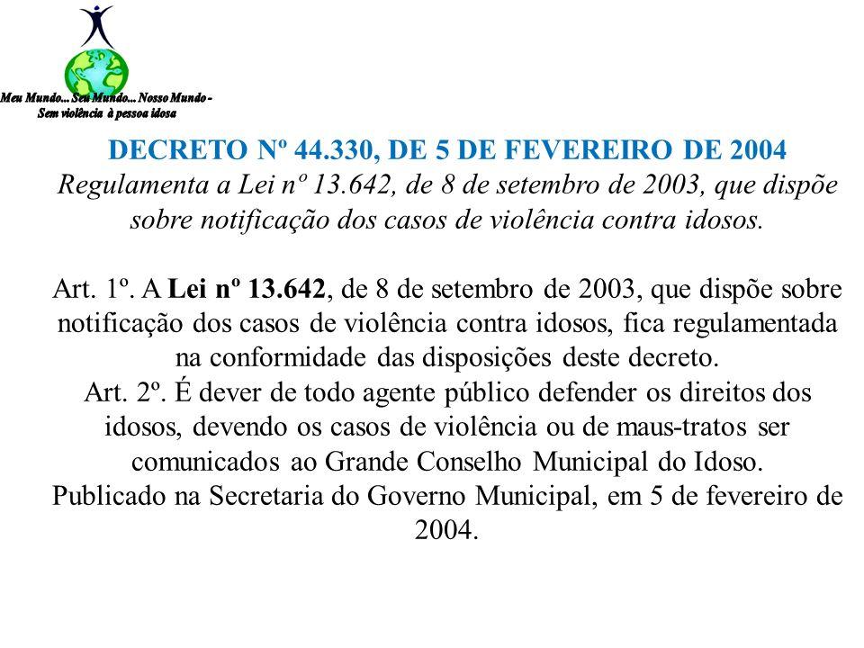 A DECRETO Nº 44.330, DE 5 DE FEVEREIRO DE 2004