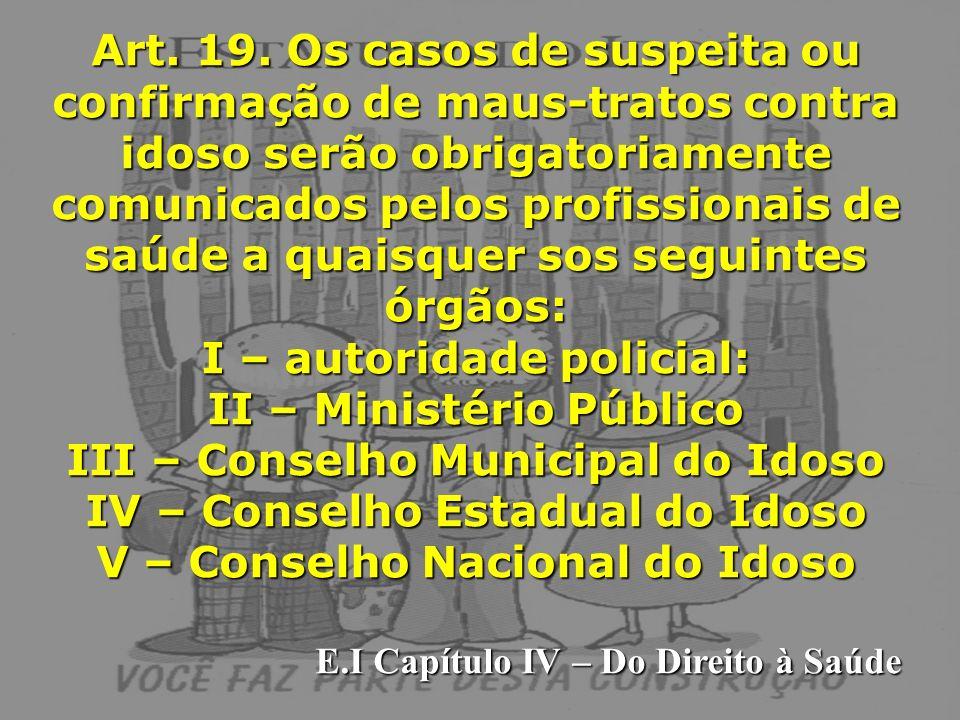 I – autoridade policial: II – Ministério Público