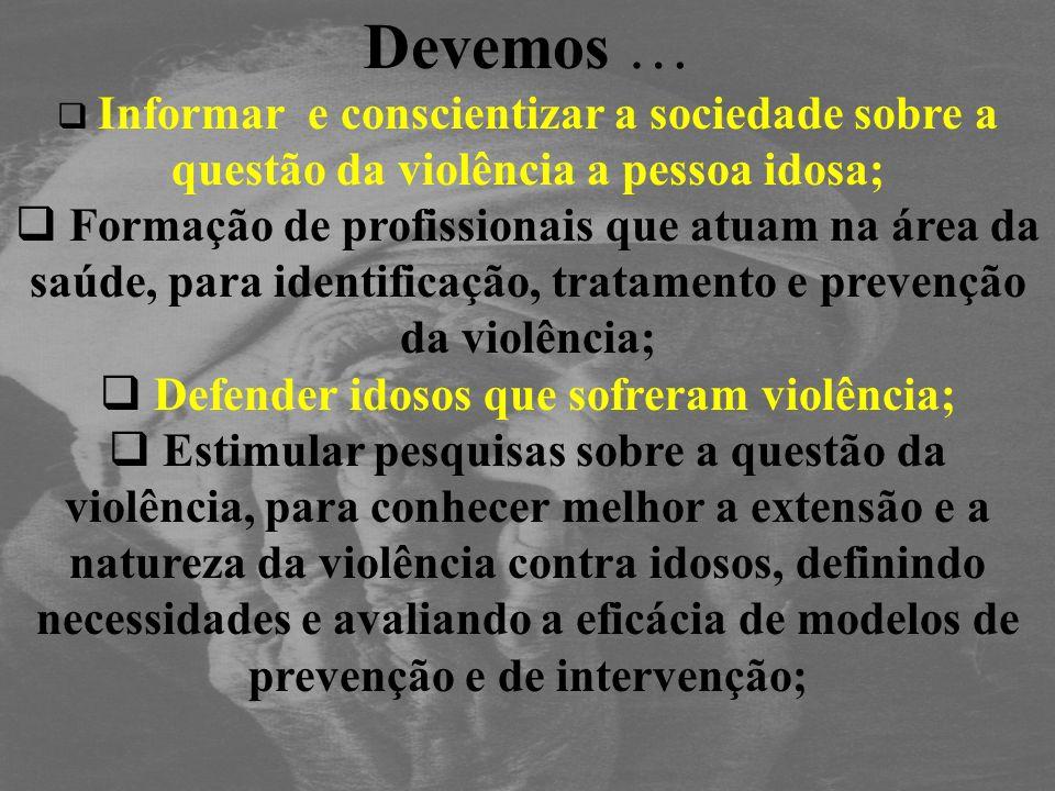 Defender idosos que sofreram violência;