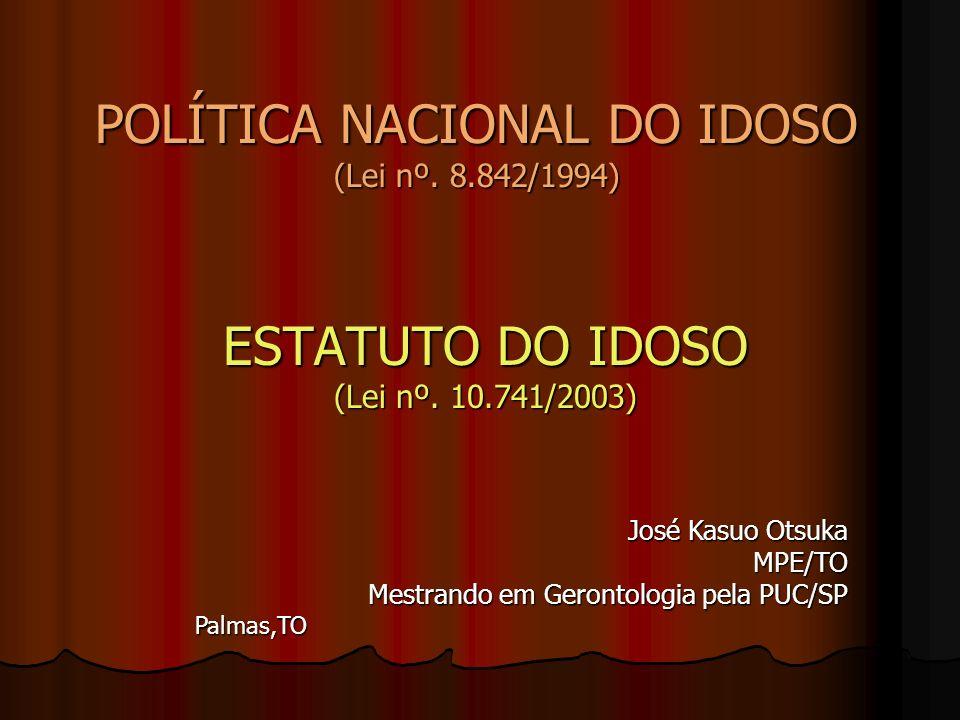 POLÍTICA NACIONAL DO IDOSO (Lei nº. 8.842/1994)
